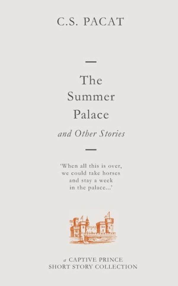 Captive Prince - THE SUMMER PALACE AND OTHER STORIES